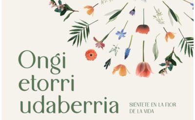 "Campaña ""Ongi etorri udaberria. Siéntete en la flor de la vida"""